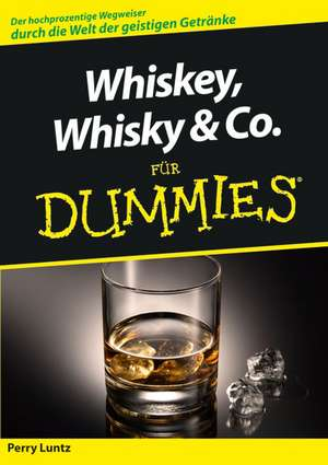 Whiskey, Whisky & Co. fuer Dummies