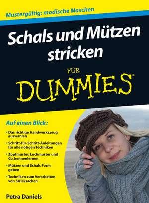 Schals und Mützen stricken für Dummies de Petra Daniels