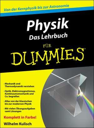 Physik Das Lehrbuch für Dummies de Wilhelm Kulisch