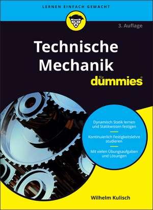 Technische Mechanik für Dummies de Wilhelm Kulisch