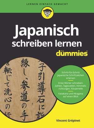 Japanisch schreiben lernen für Dummies de Vincent Grepinet