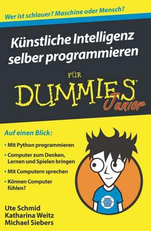 Künstliche Intelligenz selber programmieren für Dummies Junior de Ute Schmid