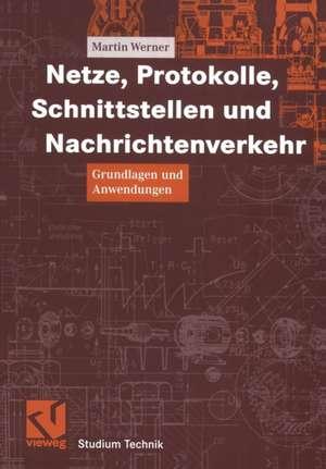 Netze, Protokolle, Schnittstellen und Nachrichtenverkehr: Grundlagen und Anwendungen de Otto Mildenberger
