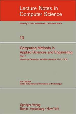 Computing Methods in Applied Sciences and Engineering: International Symposium, Versailles, December 17-21, 1973, Part 1 de R. Glowinski