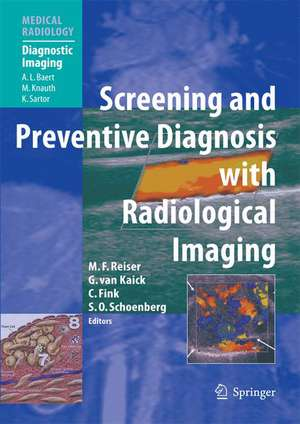 Screening and Preventive Diagnosis with Radiological Imaging de Maximilian F. Reiser