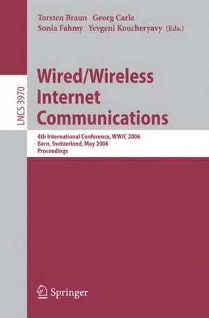Wired/Wireless Internet Communications: 4th International Conference, WWIC 2006, Bern, Switzerland, May 10-12, 2006, Proceedings de Thomas Braun