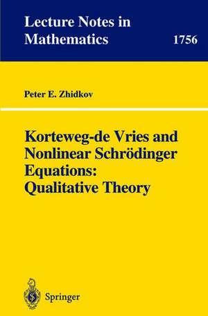 Korteweg-de Vries and Nonlinear Schrödinger Equations: Qualitative Theory de Peter E. Zhidkov