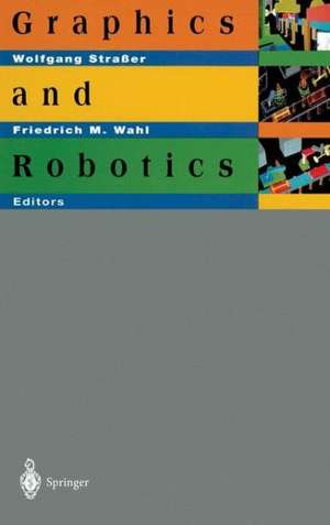 Graphics and Robotics de Wolfgang Straßer