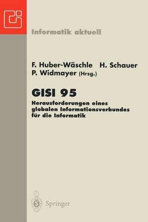 GISI 95: Herausforderungen eines globalen Informationsverbundes für die Informatik de Friedbert Huber-Wäschle
