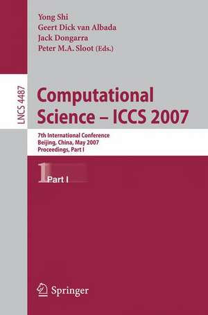 Computational Science - ICCS 2007: 7th International Conference, Beijing China, May 27-30, 2007, Proceedings, Part I de Yong Shi
