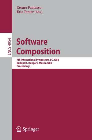Software Composition: 7th International Symposium, SC 2008, Budapest, Hungary, March 29-30, 2008. Proceedings de Cesare Pautasso