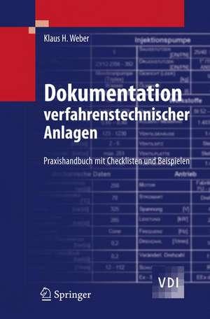 Dokumentation verfahrenstechnischer Anlagen: Praxishandbuch mit Checklisten und Beispielen de Manfred Schüßler