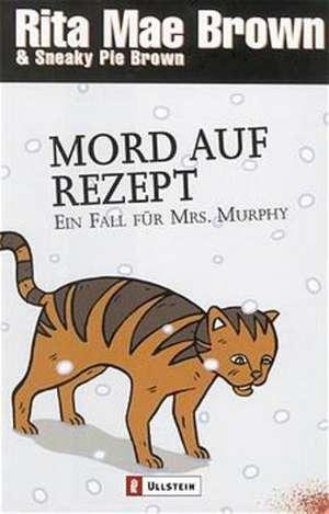Mord auf Rezept. Ein Fall fuer Mrs. Murphy