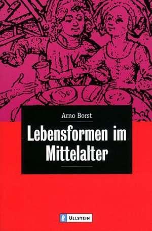 Lebensformen im Mittelalter de Arno Borst