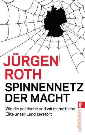 Spinnennetz der Macht de Jürgen Roth