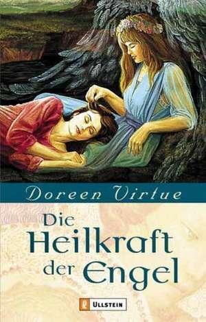Die Heilkraft der Engel de Doreen Virtue