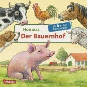 Hör mal: Der Bauernhof/Mit 6 echten Tierstimmen de Anne Möller