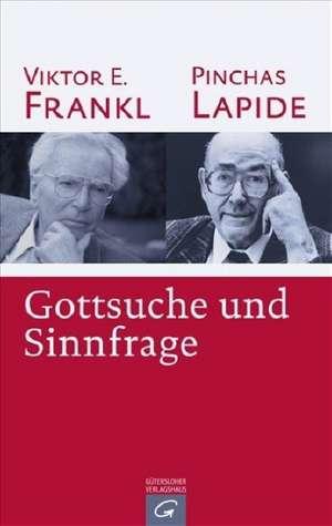 Gottsuche und Sinnfrage de Viktor E. Frankl