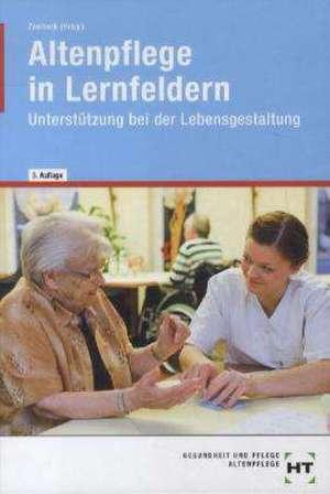 Altenpflege in Lernfeldern. Unterstuetzung bei der Lebensgestaltung