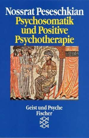 Psychosomatik und Positive Psychotherapie de Nossrat Peseschkian