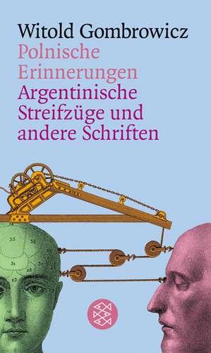 Polnische Erinnerungen /Argentinische Streifzuege und andere Schriften