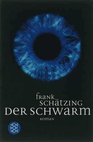 Der Schwarm de Frank Schätzing