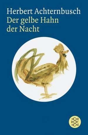 Der gelbe Hahn der Nacht