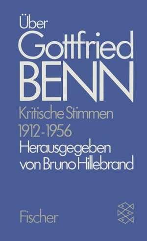 UEber Gottfried Benn. Kritische Stimmen 1912-1956