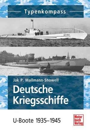 Deutsche Kriegsschiffe de Jak P. Mallmann-Showell
