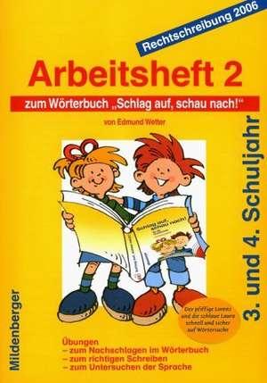 Schlag auf, schau nach! - Arbeitsheft 2 zum Wörterbuch, Altausgabe de Edmund Wetter
