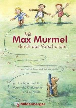 Mit Max Murmel durch das Vorschuljahr. Arbeitsheft