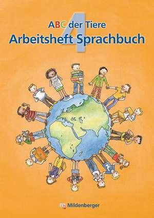 ABC der Tiere 4 - Arbeitsheft Sprachbuch de Katrin Herter