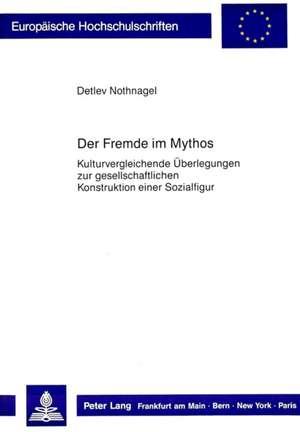 Der Fremde Im Mythos