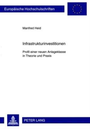Infrastrukturinvestitionen de Manfred Heid