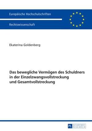 Das bewegliche Vermögen des Schuldners in der Einzelzwangsvollstreckung und Gesamtvollstreckung de Ekaterina Goldenberg