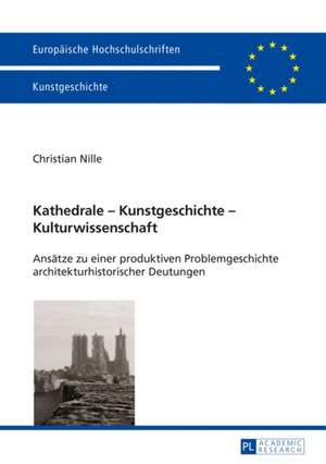 Kathedrale - Kunstgeschichte - Kulturwissenschaft de Christian Nille