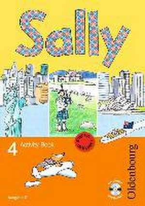 Sally 4. Schuljahr. Activity Book mit Audio-CD. Ausgabe D fuer alle Bundeslaender ausser Nordrhein-Westfalen - Englisch ab Klasse 1