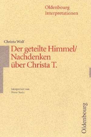 Der geteilte Himmel/ Nachdenken ueber Christa T. Interpretationen