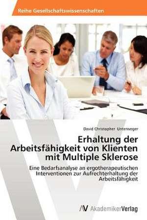 Erhaltung der Arbeitsfaehigkeit von Klienten mit Multiple Sklerose