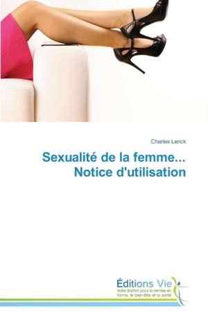 Sexualite de La Femme... Notice D'Utilisation