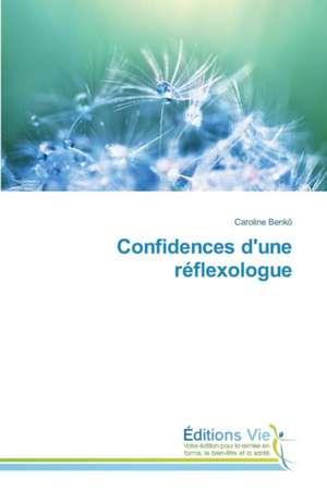 Confidences D'Une Reflexologue