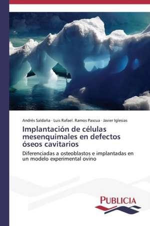 Implantacion de Celulas Mesenquimales En Defectos Oseos Cavitarios