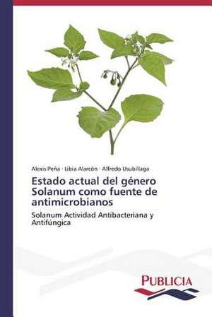 Estado Actual del Genero Solanum Como Fuente de Antimicrobianos