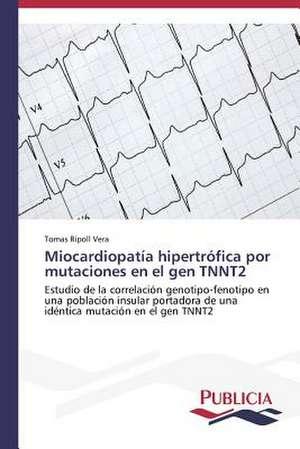 Miocardiopatia Hipertrofica Por Mutaciones En El Gen Tnnt2