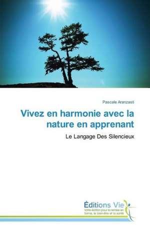 Vivez En Harmonie Avec La Nature En Apprenant