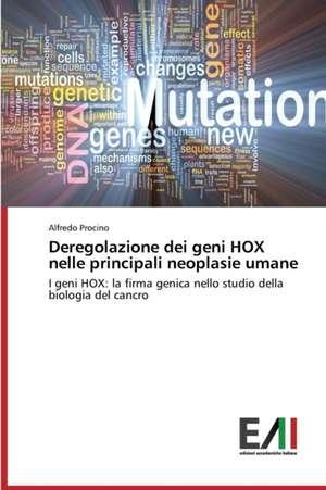 Deregolazione Dei Geni Hox Nelle Principali Neoplasie Umane