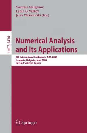 Numerical Analysis and Its Applications: 4th International Conference, NAA 2008 Lozenetz, Bulgaria, June 16-20, 2008, Revised Selected Papers de Svetozar D. Margenov
