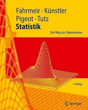Statistik: Der Weg zur Datenanalyse de Ludwig Fahrmeir