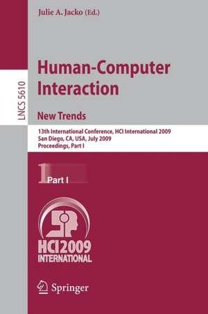 Human-Computer Interaction. New Trends: 13th International Conference, HCI International 2009, San Diego, CA, USA, July 19-24, 2009, Proceedings, Part I de Julie A. Jacko
