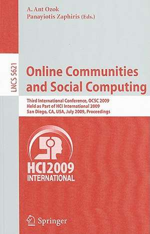 Online Communities and Social Computing: Third International Conference, OCSC 2009, Held as Part of HCI International 2009, San Diego, CA, USA, July 19-24, 2009, Proceedings de A. Ant Ozok
